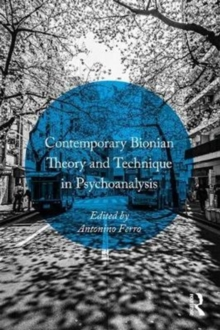 Contemporary Bionian Theory and Technique in Psychoanalysis, Paperback Book
