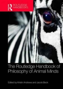The Routledge Handbook of Philosophy of Animal Minds, Hardback Book
