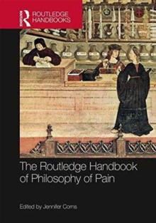 The Routledge Handbook of Philosophy of Pain, Hardback Book