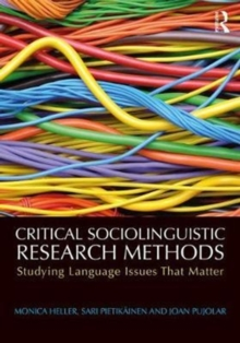 Critical Sociolinguistic Research Methods : Studying Language Issues That Matter, Paperback Book