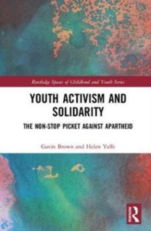 Youth Activism and Solidarity : The non-stop picket against Apartheid, Hardback Book