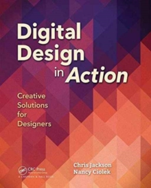 Digital Design in Action : Creative Solutions for Designers, Paperback Book