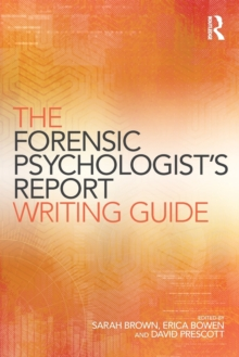 The Forensic Psychologist's Report Writing Guide, Paperback / softback Book