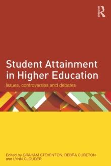 Student Attainment in Higher Education : Issues, controversies and debates, Paperback / softback Book