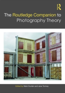 The Routledge Companion to Photography Theory, Hardback Book