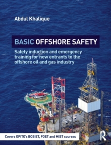 Basic Offshore Safety : Safety induction and emergency training for new entrants to the offshore oil and gas industry, Paperback / softback Book