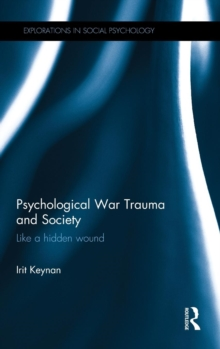Psychological War Trauma and Society : Like a hidden wound, Hardback Book