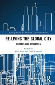 Re-Living the Global City : Global/Local Processes, Hardback Book