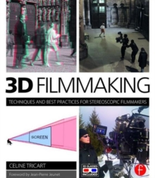 3D Filmmaking : Techniques and Best Practices for Stereoscopic Filmmakers, Paperback / softback Book
