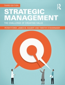Strategic Management : The Challenge of Creating Value, Paperback Book