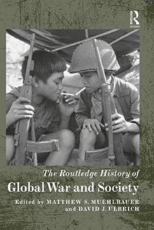 The Routledge History of Global War and Society, Hardback Book