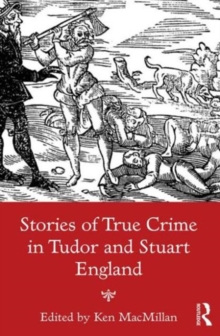 Stories of True Crime in Tudor and Stuart England, Paperback Book