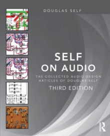 Self on Audio : The Collected Audio Design Articles of Douglas Self, Paperback / softback Book