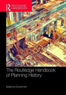 The Routledge Handbook of Planning History, Hardback Book