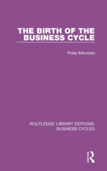 The Birth of the Business Cycle, Hardback Book