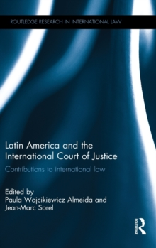 Latin America and the International Court of Justice : Contributions to International Law, Hardback Book