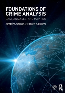 Foundations of Crime Analysis : Data, Analyses, and Mapping, Paperback Book