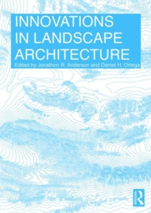 Innovations in Landscape Architecture, Paperback Book