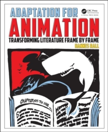 Adaptation for Animation : Transforming Literature Frame by Frame, Paperback / softback Book