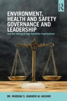 Environment, Health and Safety Governance and Leadership : The Making of High Reliability Organizations, Hardback Book