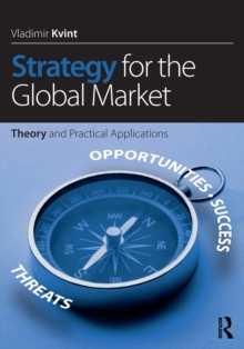 Strategy for the Global Market : Theory and Practical Applications, Paperback Book