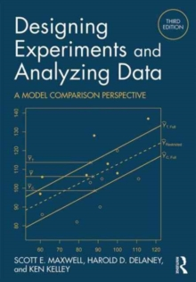 Designing Experiments and Analyzing Data : A Model Comparison Perspective, Third Edition, Hardback Book