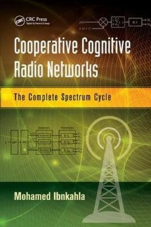 Cooperative Cognitive Radio Networks : The Complete Spectrum Cycle, Paperback Book