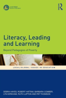 Literacy, Leading and Learning : Beyond Pedagogies of Poverty, Paperback Book