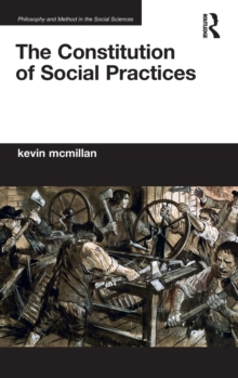 The Constitution of Social Practices, Hardback Book
