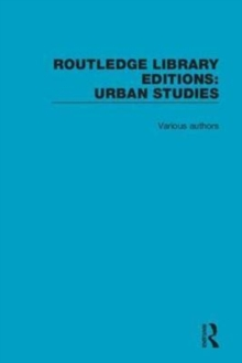 Routledge Library Editions: Urban Studies, Hardback Book