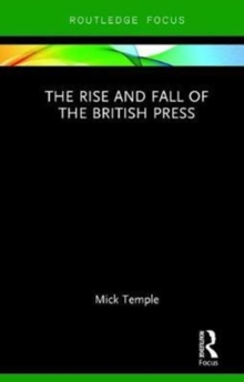 The Rise and Fall of the British Press, Hardback Book