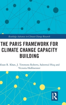 The Paris Framework for Climate Change Capacity Building, Hardback Book