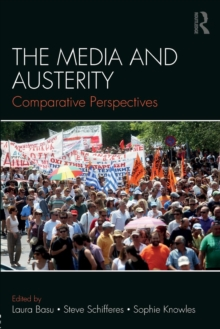 The Media and Austerity : Comparative perspectives, Paperback Book