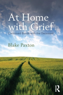 At Home with Grief : Continued Bonds with the Deceased, Paperback Book