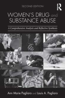 Women's Drug and Substance Abuse : A Comprehensive Analysis and Reflective Synthesis, Paperback Book