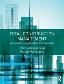 Total Construction Management : Lean Quality in Construction Project Delivery, Paperback / softback Book