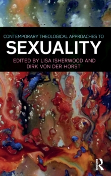 Contemporary Theological Approaches to Sexuality, Hardback Book