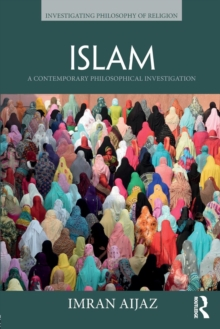 Islam : A Contemporary Philosophical Investigation, Paperback Book