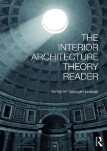 The Interior Architecture Theory Reader, Paperback Book