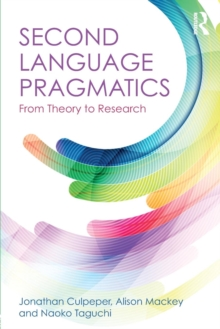 Second Language Pragmatics : From Theory to Research, Paperback Book