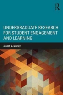 Undergraduate Research for Student Engagement and Learning, Paperback Book