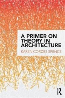 A Primer on Theory in Architecture, Paperback Book