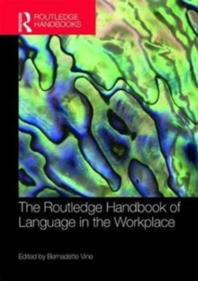 The Routledge Handbook of Language in the Workplace, Hardback Book