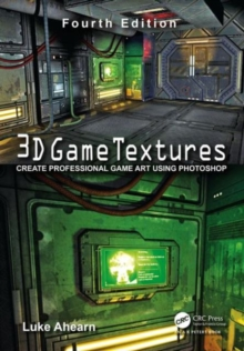 3D Game Textures : Create Professional Game Art Using Photoshop, Paperback Book