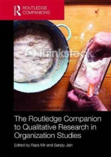 The Routledge Companion to Qualitative Research in Organization Studies, Hardback Book