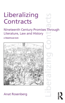 Liberalizing Contracts : Nineteenth Century Promises Through Literature, Law and History, Hardback Book