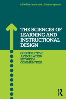 The Sciences of Learning and Instructional Design : Constructive Articulation Between Communities, Paperback Book