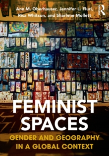 Feminist Spaces : Gender and Geography in a Global Context, Paperback Book