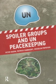 Spoiler Groups and UN Peacekeeping, Paperback Book