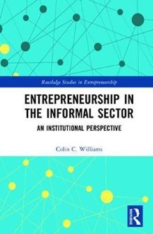 Entrepreneurship in the Informal Sector : An Institutional Perspective, Hardback Book